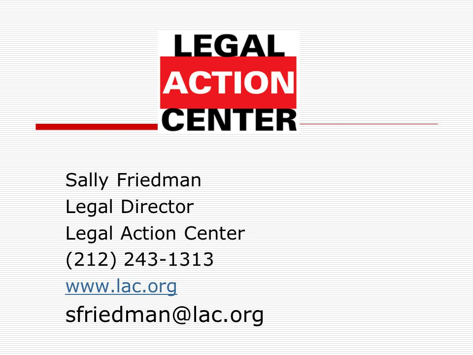 Sally Friedman Legal Director Legal Action Center (212) 243-1313 www.lac.org sfriedman@lac.org