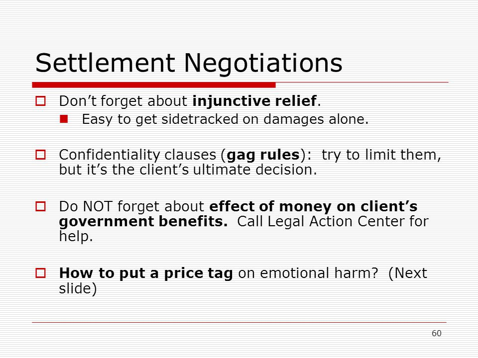 60 Settlement Negotiations  Don't forget about injunctive relief.