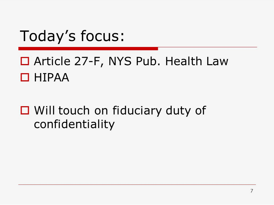 7 Today's focus:  Article 27-F, NYS Pub.