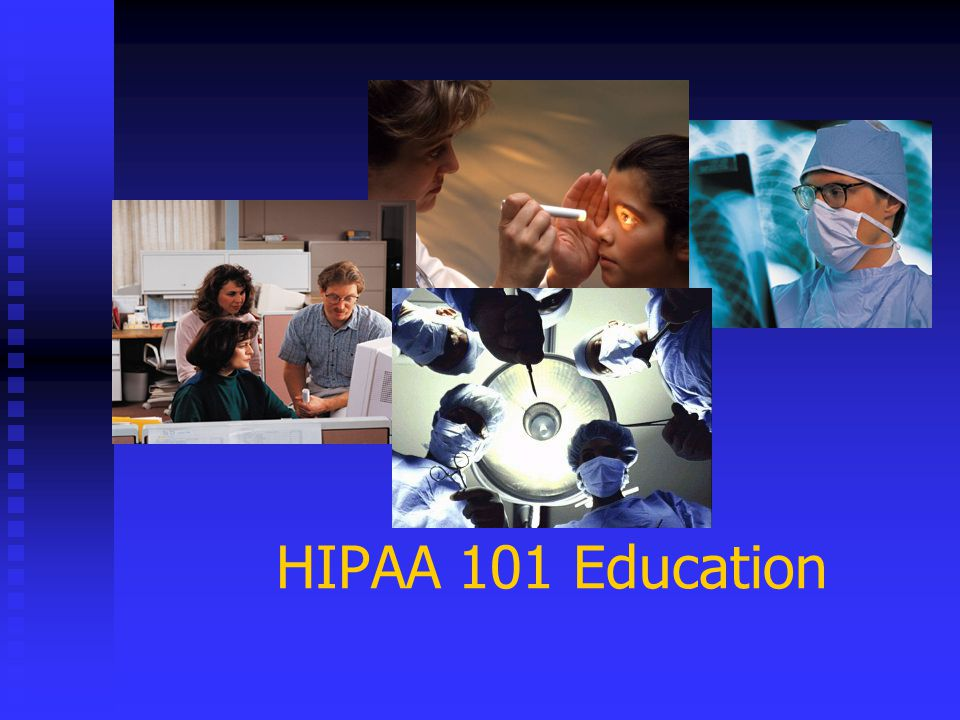 HIPAA 101 Education