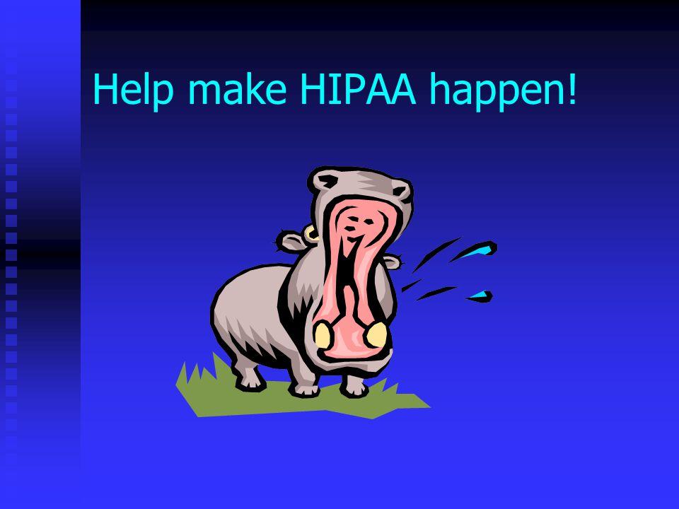 Help make HIPAA happen!