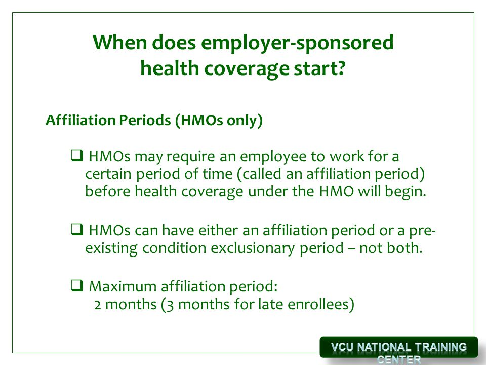 When does employer-sponsored health coverage start.