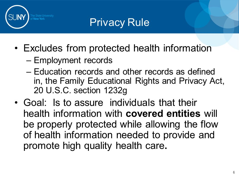 Student Health Information - Exclusion 7 Employment Records: Are excluded from the definition of PHI, and therefore not subject to the protections of HIPAA.