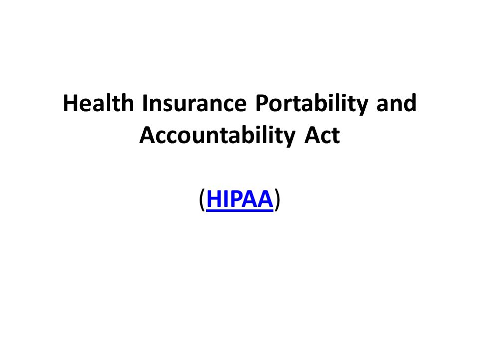 Health Insurance Portability and Accountability Act (HIPAA)HIPAA