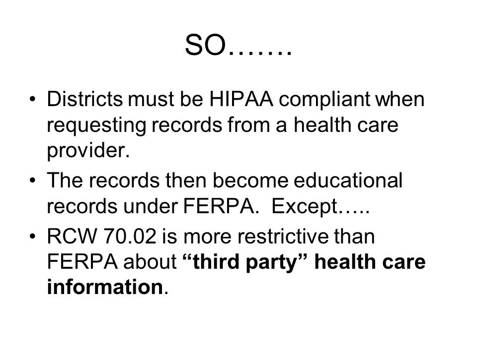 SO……. Districts must be HIPAA compliant when requesting records from a health care provider.