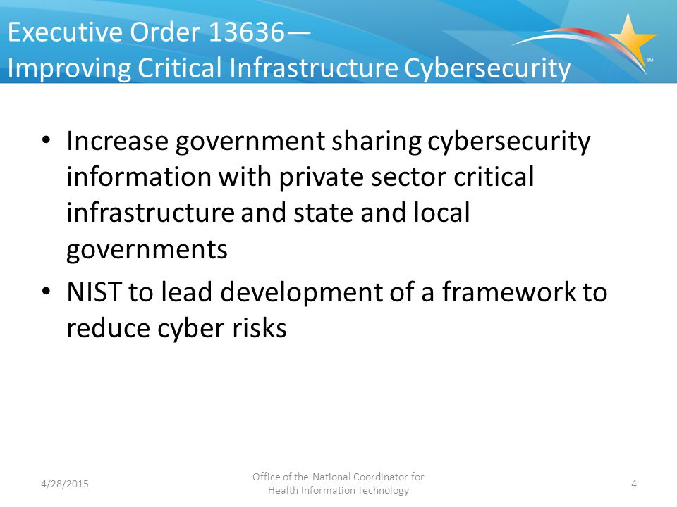 Executive Order 13636— Improving Critical Infrastructure Cybersecurity Increase government sharing cybersecurity information with private sector criti