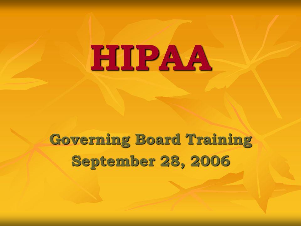 HIPAA Governing Board Training September 28, 2006