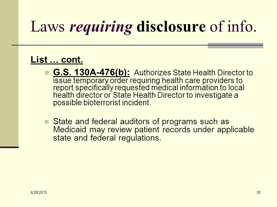 4/28/2015 39 Laws requiring disclosure of info. List … cont.