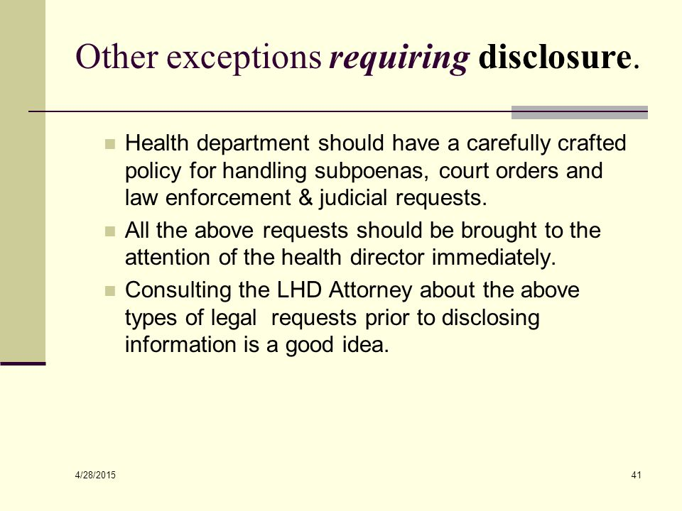 4/28/2015 41 Other exceptions requiring disclosure.