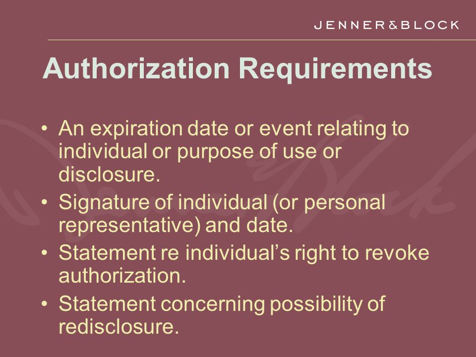 Authorization Requirements An expiration date or event relating to individual or purpose of use or disclosure.