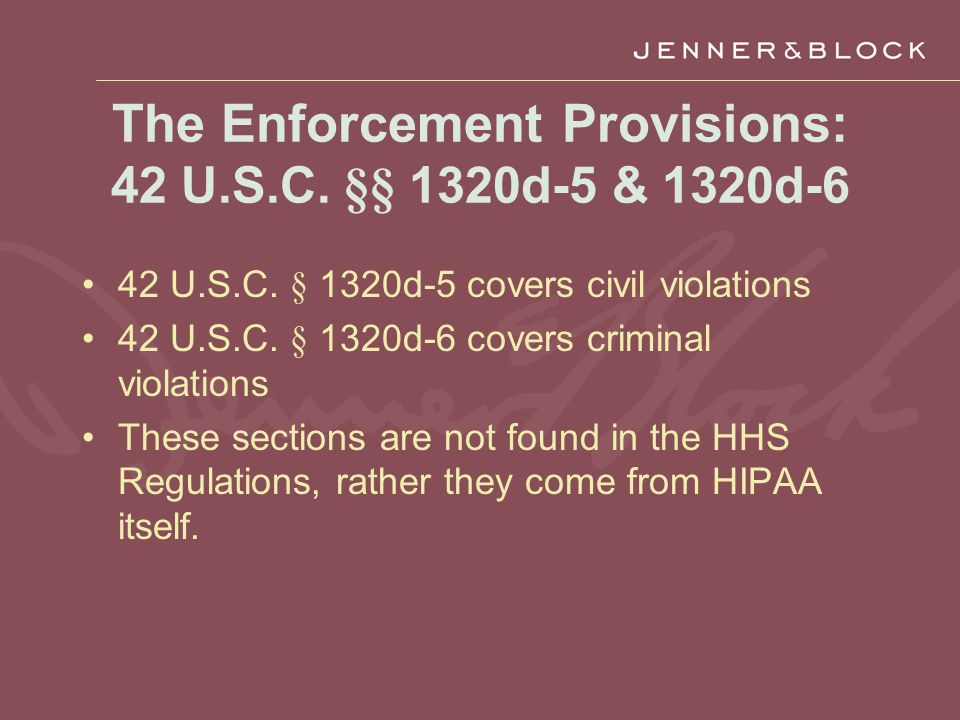 The Enforcement Provisions: 42 U.S.C. §§ 1320d-5 & 1320d-6 42 U.S.C.