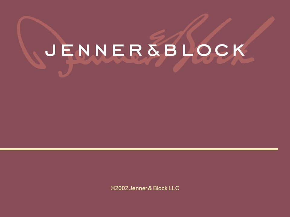 ©2002 Jenner & Block LLC