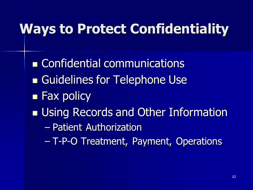 12 Ways to Protect Confidentiality Confidential communications Confidential communications Guidelines for Telephone Use Guidelines for Telephone Use F