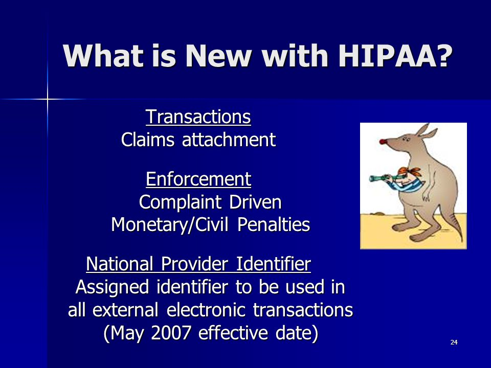 24 What is New with HIPAA.