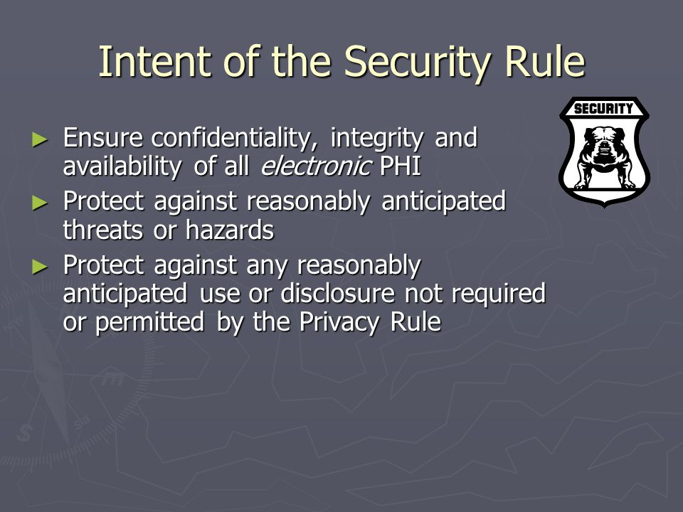 SECURITY ► No answer from HHS as to whether standards for security will be required for privacy RIGHT NOW.