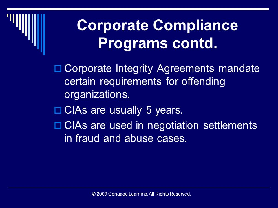 © 2009 Cengage Learning. All Rights Reserved. Corporate Compliance Programs contd.