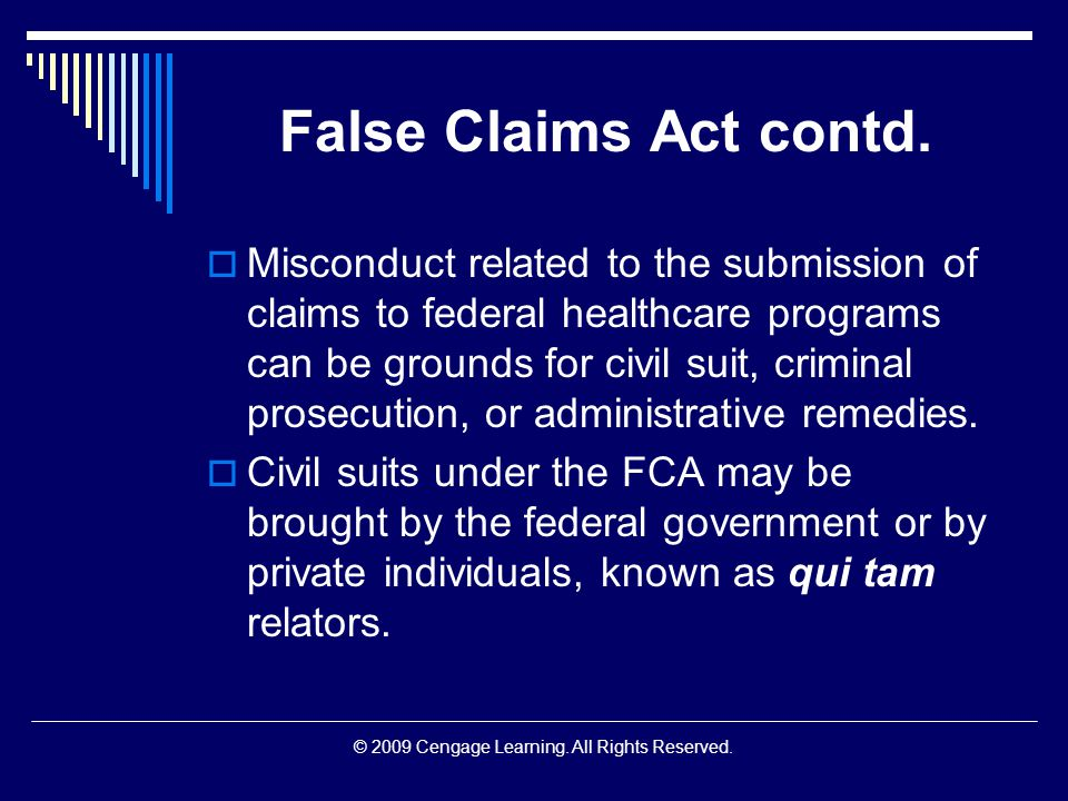 © 2009 Cengage Learning. All Rights Reserved. False Claims Act contd.
