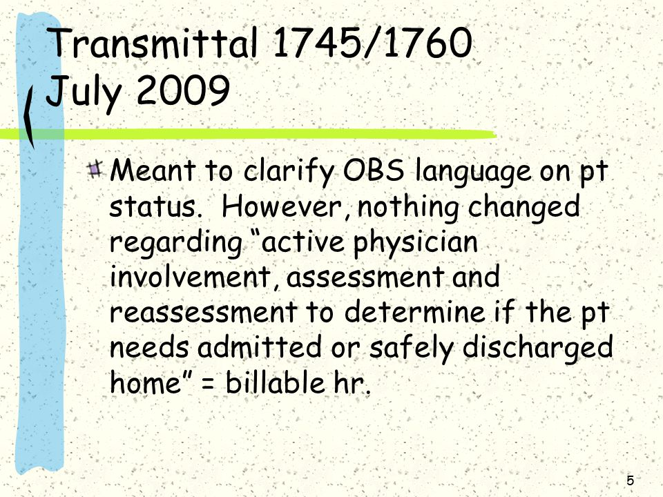 Transmittal 1745/1760 July 2009 Meant to clarify OBS language on pt status.