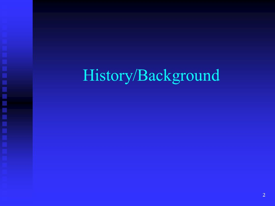 2 History/Background