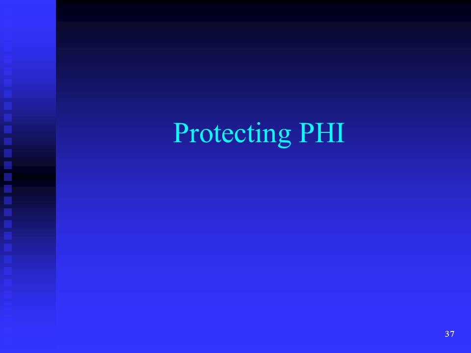 37 Protecting PHI
