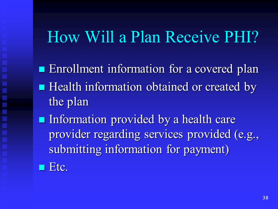 38 How Will a Plan Receive PHI.
