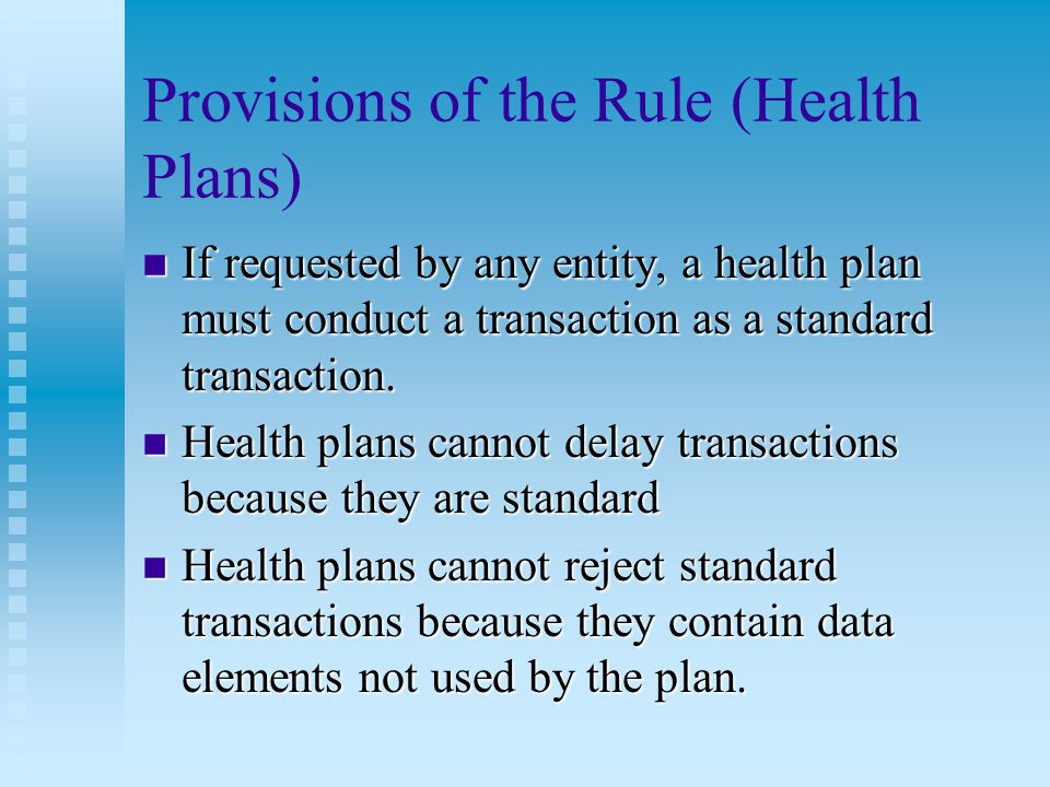 Provisions of the Rule (Health Plans) n Health plans cannot offer incentives for direct data entry.