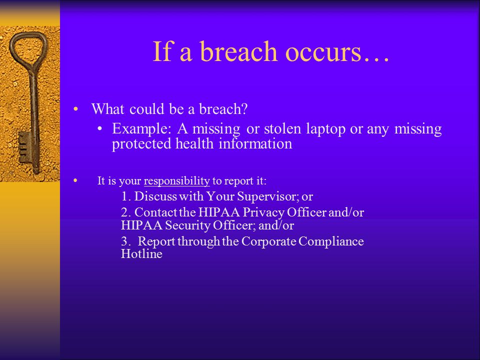 If a breach occurs… What could be a breach.