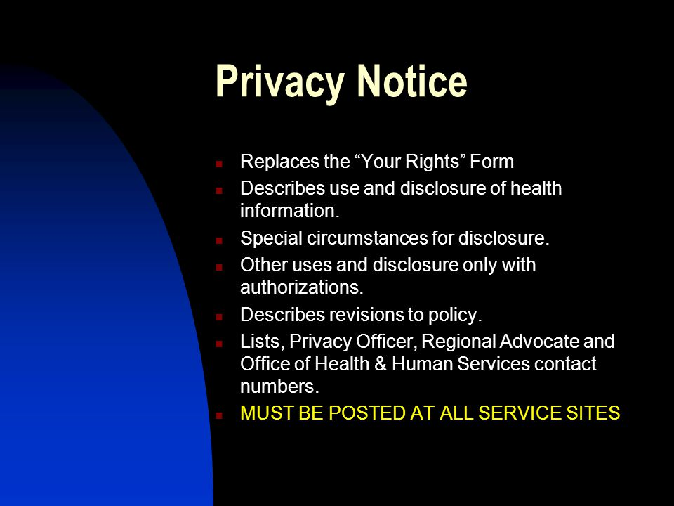Privacy Notice Replaces the Your Rights Form Describes use and disclosure of health information.