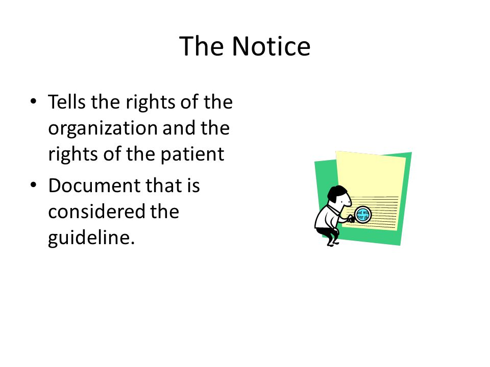 The Notice Tells the rights of the organization and the rights of the patient Document that is considered the guideline.