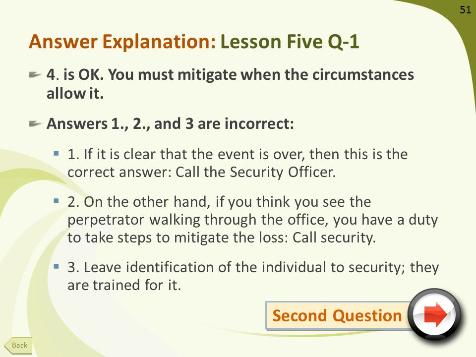 Answer Explanation: Lesson Five Q-1 4. is OK. You must mitigate when the circumstances allow it.