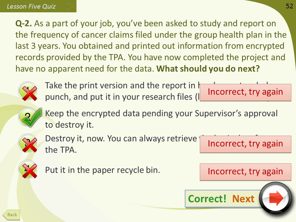 Keep the encrypted data pending your Supervisor's approval to destroy it.