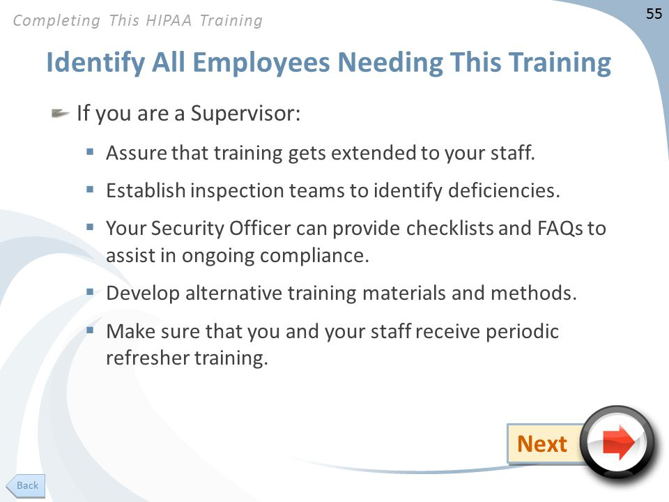 55 Identify All Employees Needing This Training If you are a Supervisor:  Assure that training gets extended to your staff.