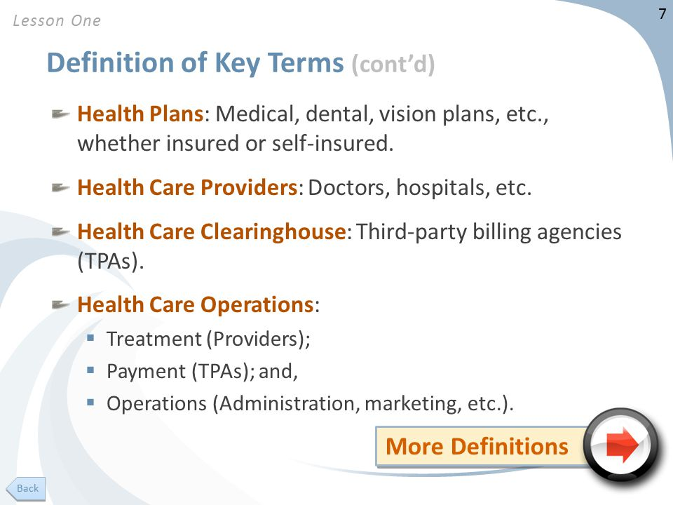 7 Definition of Key Terms (cont'd) Health Plans: Medical, dental, vision plans, etc., whether insured or self-insured.