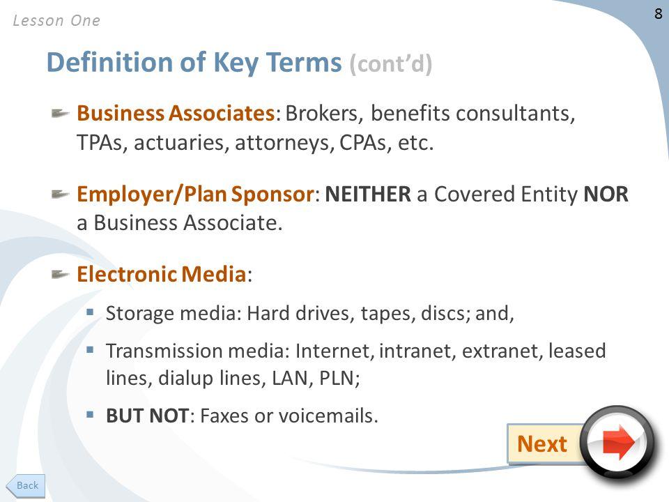 8 Definition of Key Terms (cont'd) Business Associates: Brokers, benefits consultants, TPAs, actuaries, attorneys, CPAs, etc.