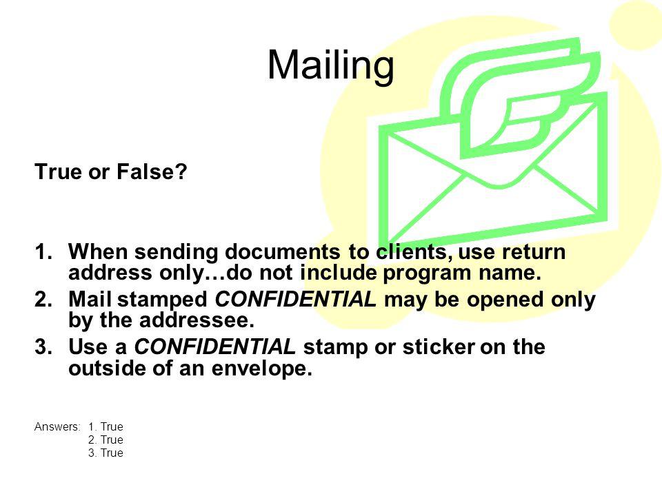 Mailing True or False.
