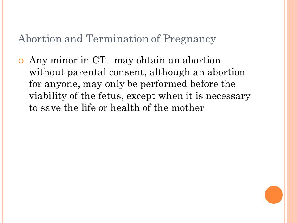 Abortion and Termination of Pregnancy Any minor in CT.