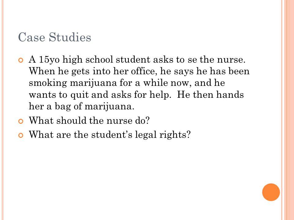 Case Studies A 15yo high school student asks to se the nurse.