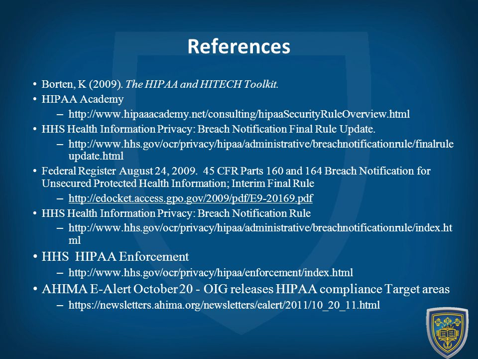 References Borten, K (2009). The HIPAA and HITECH Toolkit.