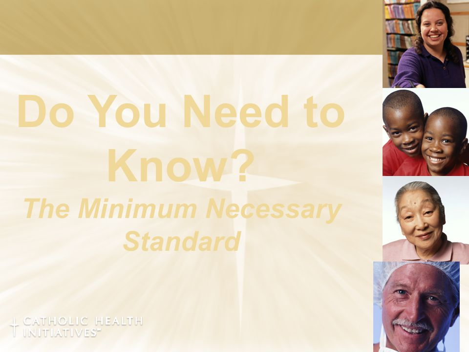 Do You Need to Know? The Minimum Necessary Standard