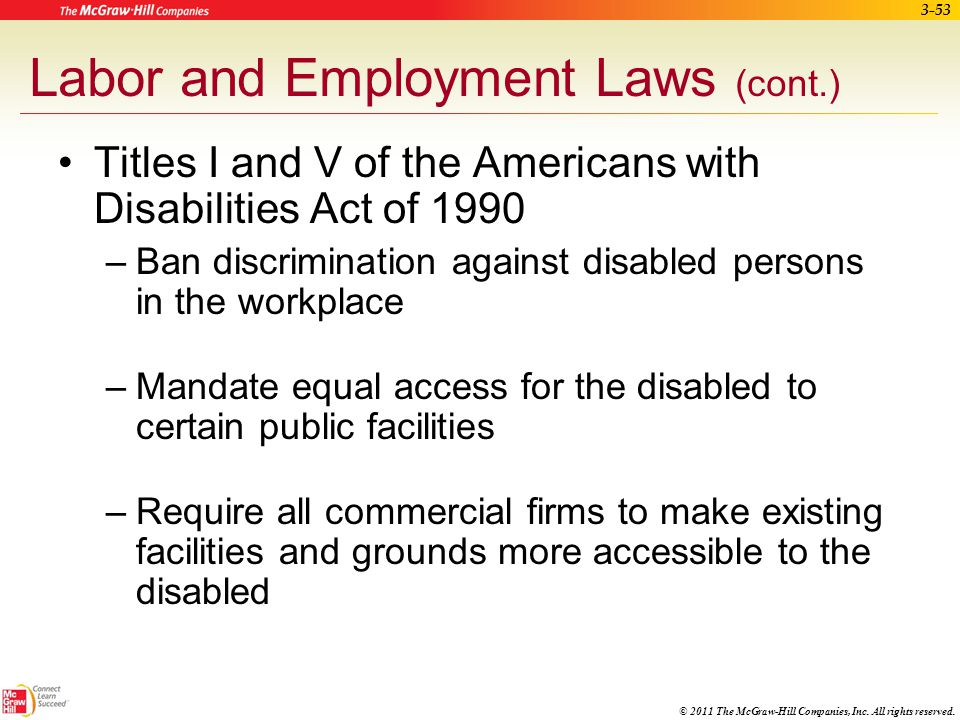© 2011 The McGraw-Hill Companies, Inc. All rights reserved. 3-52 Labor and Employment Laws (cont.) 1976 Pregnancy Discrimination Act –Makes it illegal
