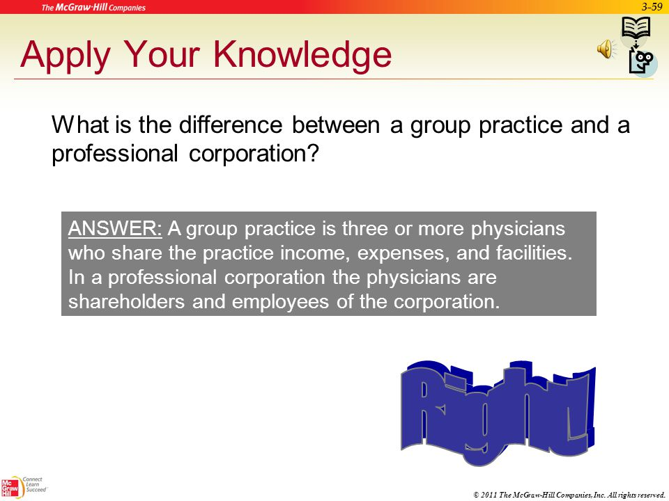 © 2011 The McGraw-Hill Companies, Inc. All rights reserved. 3-58 Legal Medical Practice Models (cont.) –Clinics Broad in their range of specialties an