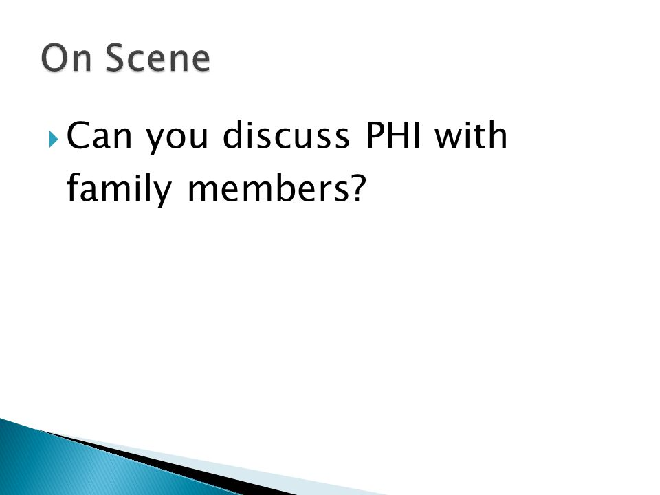  Can you discuss PHI with family members?