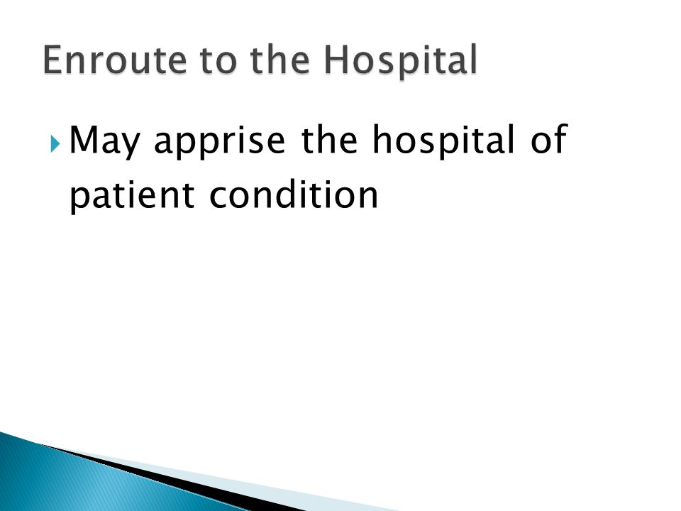  May apprise the hospital of patient condition