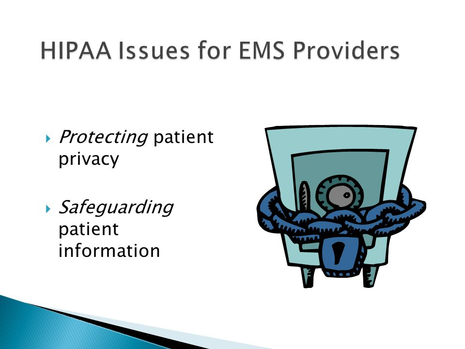  Protecting patient privacy  Safeguarding patient information