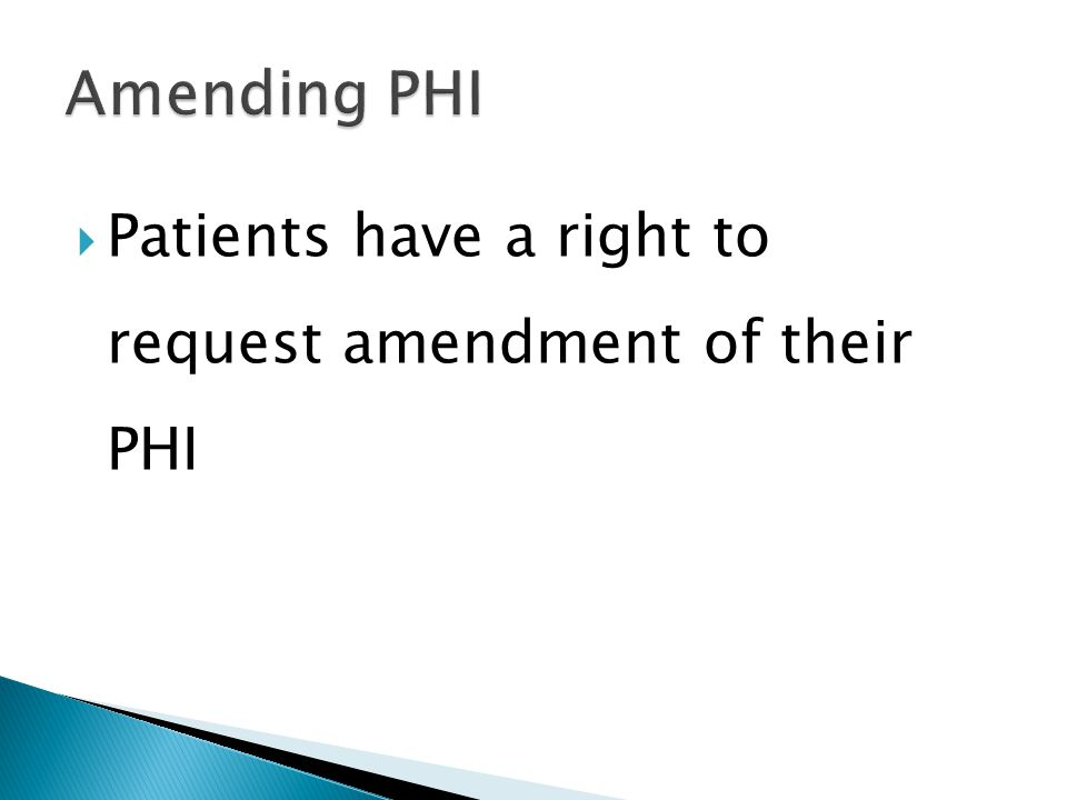  Patients have a right to request amendment of their PHI