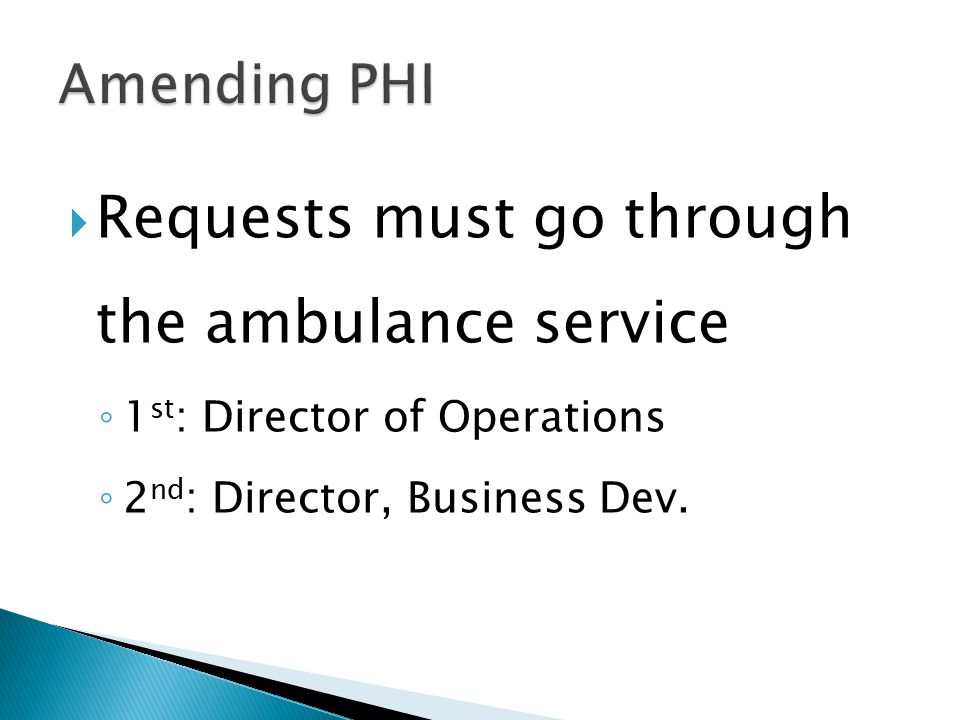  Requests must go through the ambulance service ◦ 1 st : Director of Operations ◦ 2 nd : Director, Business Dev.