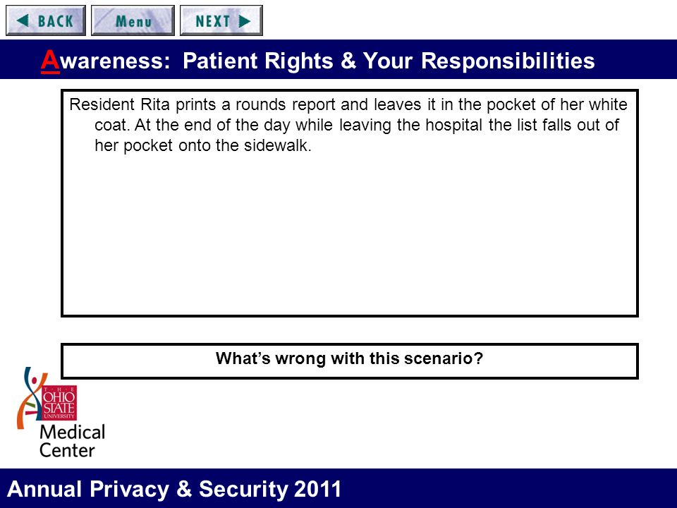 Annual Privacy & Security 2011 A wareness: Patient Rights & Your Responsibilities Resident Rita prints a rounds report and leaves it in the pocket of