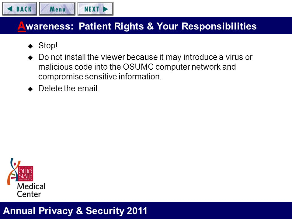 Annual Privacy & Security 2011 A wareness: Patient Rights & Your Responsibilities  Stop!  Do not install the viewer because it may introduce a virus