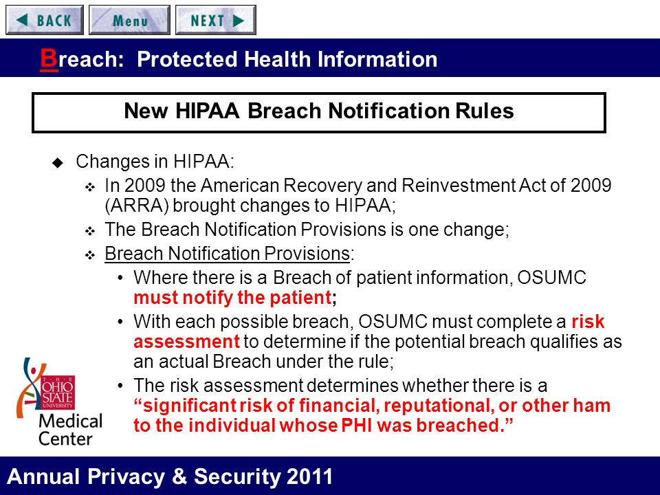 Annual Privacy & Security 2011 B reach: Protected Health Information  Changes in HIPAA:  In 2009 the American Recovery and Reinvestment Act of 2009