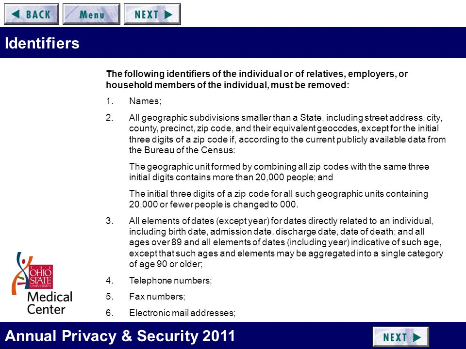 Annual Privacy & Security 2011 Identifiers The following identifiers of the individual or of relatives, employers, or household members of the individ